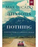 Anxious for Nothing (DVD Study)