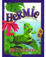Hermie : A Common Caterpillar - Hardcover
