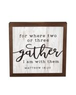 Plaque Framed Art-For Where Two Or Three, VFR0025