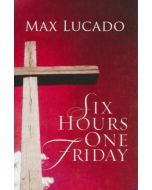Tracts-Six Hours One Friday,  25/Pack