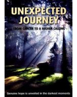 Unexpected Journey: From Cancer to a Higher Calling (DVD)