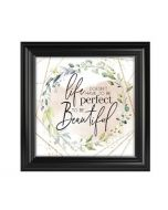 Life Doesn't Have to be Perfect, Framed Art
