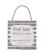 God Has More in Store, Mini Plaque