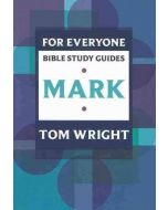 For Everyone Bible Study Guides : Mark