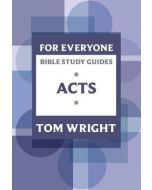 For Everyone Bible Study Guides: Acts