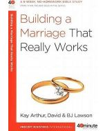 40 Minute Bible Study- Building a Marriage That Really Works