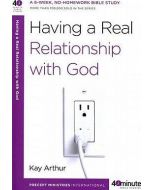 40 Minute Bible Study- Having a Real Relationship with God