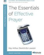 40 Minute Bible Study-  Essentials of Effective Prayer, The
