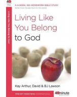 40 Minute Bible Study- Living Like You Belong to God