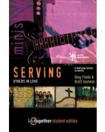 Life Together Student Series 4 - Serving Others In Love