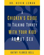 Chicken's Guide To Talking Turkey With Your Kids About Sex, A