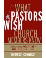 What Pastors Wish Church Members Knew
