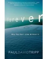 Forever : Why You Can't Live Without It