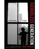 Fatherless Generation : Redeeming the Story