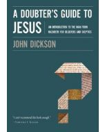 Doubter's Guide To Jesus, A
