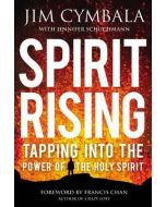 Spirit Rising : Tapping Into The Power Of the Holy Spirit