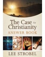 Case for Christianity Answer Book, The