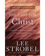 The Case for Christ : A Journalist's Personal Investigation of the Evidence for Jesus