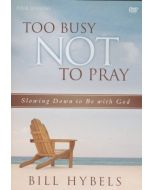 Too Busy Not to Pray : A DVD Study
