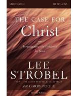 Case for Christ Study Guide, The - Revised Edition