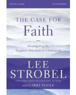 Case for Faith Study Guide, The - Revised Edition