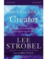 Case for a Creator, The- Study Guide Revised Edition