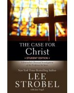 Case for Christ, The, Student Edition