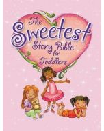 Sweetest Story Bible For Toddlers, The