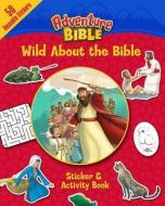 Wild About the Bible Sticker and Activity Book