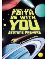 May the Faith Be With You: Bedtime Prayers