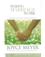 Making Marriage Work : The Advice You Need for a Lifetime of Happiness