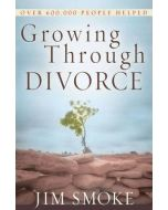 Growing Through Divorce (Revised/Expanded)