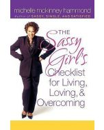 Sassy Girl's Checklist for Living, Loving, and Overcoming , The