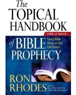 Topical Handbook Of Bible Prophecy, The
