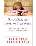 God, Girls, and Getting Connected : Spiritual Apps for a Teen's Life