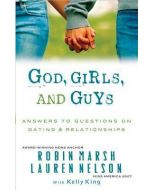God, Girls, and Guys : Answers to Questions on Dating and Relationships