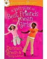 Girl's Guide to Best Friends and Mean Girls, A