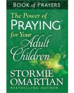Power Of Praying For Your Adult Children, The - Book Of Prayers