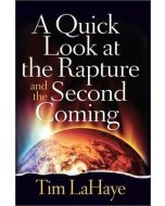 Quick Look At The Rapture And The Second Coming, A