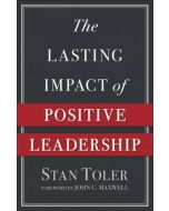 Lasting Impact of Positive Leadership, The