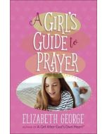 Girl's Guide to Prayer, A