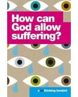 How Can God allow suffering?
