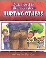 God, I Need to Talk to You About Hurting Others