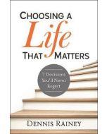 Choosing a Life That Matters
