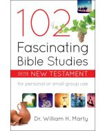 102 Fascinating Bible Studies on the New Testament