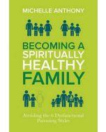 Becoming a Spiritually Healthy Family