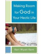 Making Room For God In Your Hectic Life