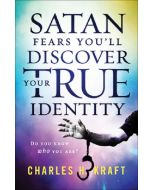 Satan Fears You'll Discover Your True Identity