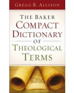 Baker Compact Dictionary Of Theological Terms * SR/D2