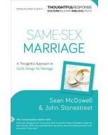Same-Sex Marriage : A Thoughtful Approach to God's Design for Marriage